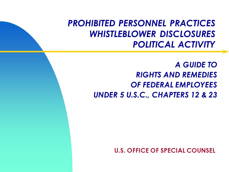 PROHIBITED PERSONNEL PRACTICES WHISTLEBLOWER DISCLOSURES POLITICAL ACTIVITY