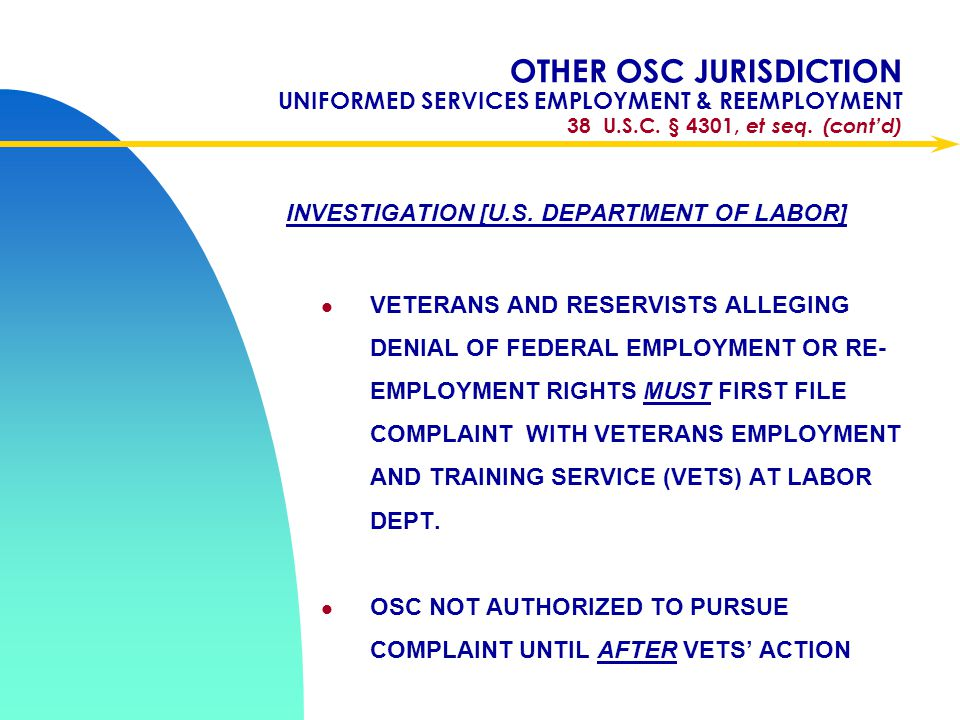 Apr-17 OTHER OSC JURISDICTION UNIFORMED SERVICES EMPLOYMENT & REEMPLOYMENT 38 U.S.C. § 4301, et seq. (cont'd)