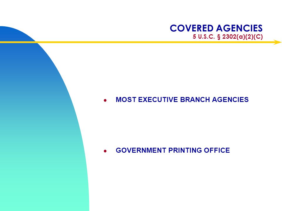 COVERED AGENCIES 5 U.S.C. § 2302(a)(2)(C)