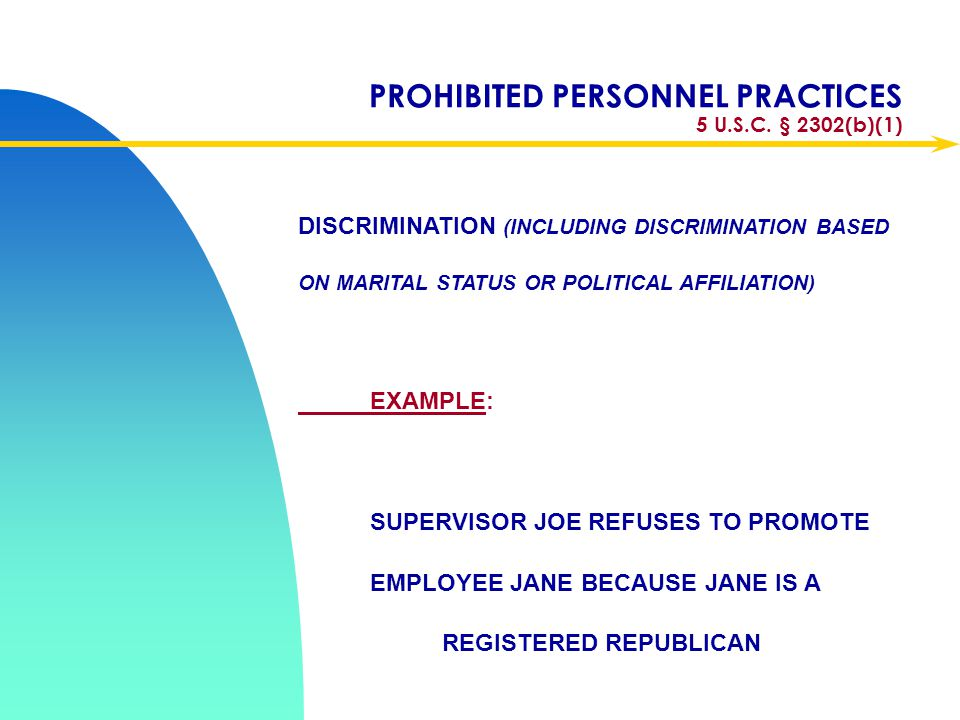 PROHIBITED PERSONNEL PRACTICES 5 U.S.C. § 2302(b)(1)