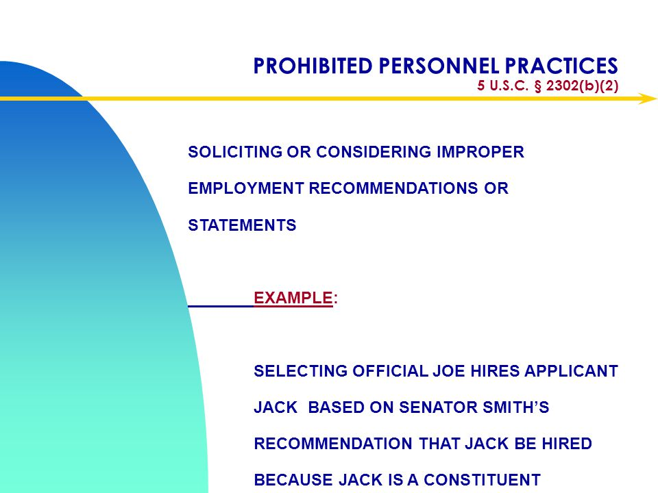 PROHIBITED PERSONNEL PRACTICES 5 U.S.C. § 2302(b)(2)