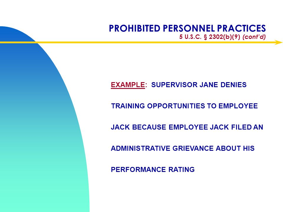 PROHIBITED PERSONNEL PRACTICES 5 U.S.C. § 2302(b)(9) (cont'd)