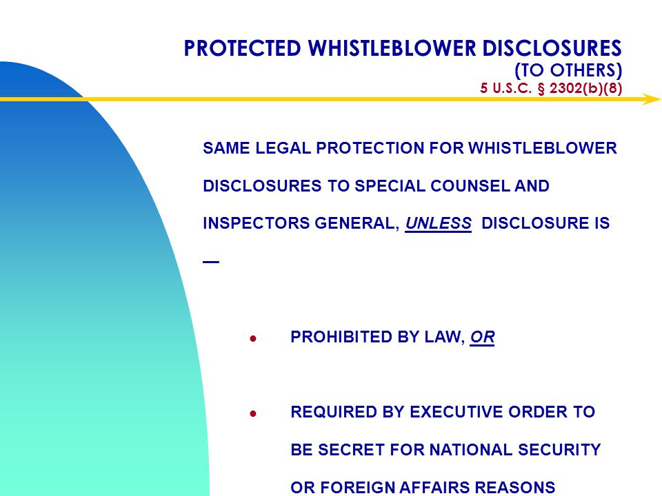 PROTECTED WHISTLEBLOWER DISCLOSURES (TO OTHERS) 5 U.S.C. § 2302(b)(8)