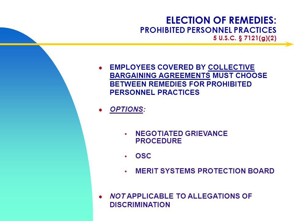 Apr-17 ELECTION OF REMEDIES: PROHIBITED PERSONNEL PRACTICES 5 U.S.C. § 7121(g)(2)