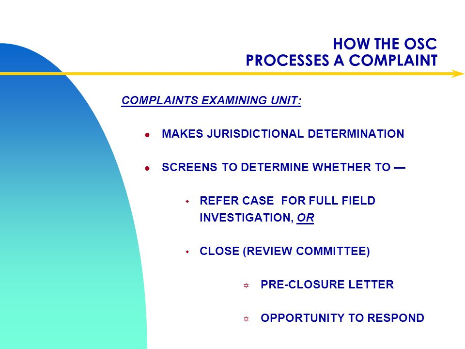 HOW THE OSC PROCESSES A COMPLAINT