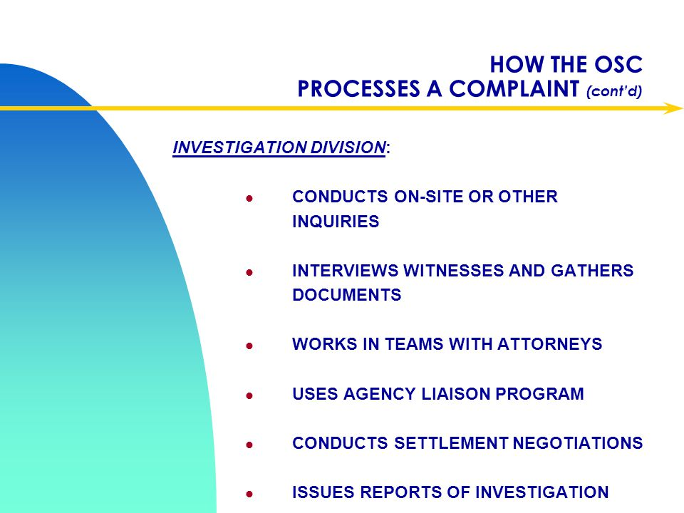 HOW THE OSC PROCESSES A COMPLAINT (cont'd)