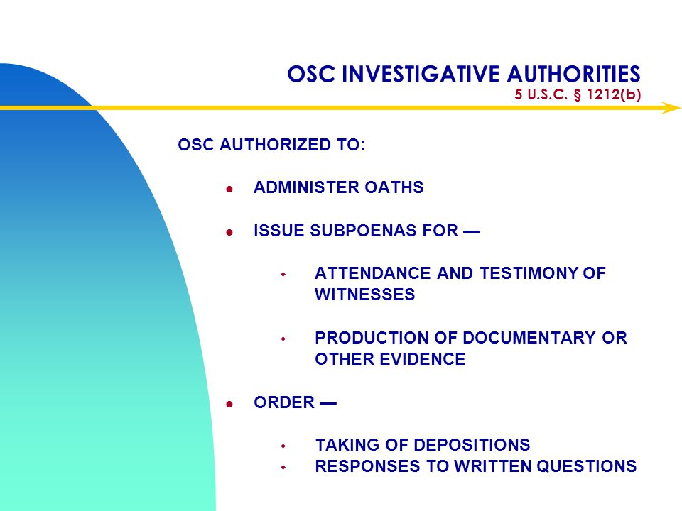 OSC INVESTIGATIVE AUTHORITIES 5 U.S.C. § 1212(b)