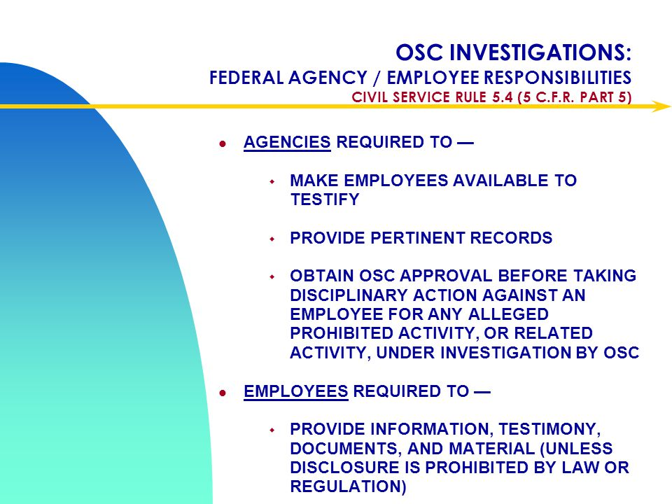 Apr-17 OSC INVESTIGATIONS: FEDERAL AGENCY / EMPLOYEE RESPONSIBILITIES CIVIL SERVICE RULE 5.4 (5 C.F.R. PART 5)