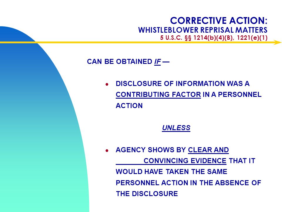 Apr-17 CORRECTIVE ACTION: WHISTLEBLOWER REPRISAL MATTERS 5 U.S.C. §§ 1214(b)(4)(B), 1221(e)(1) CAN BE OBTAINED IF —