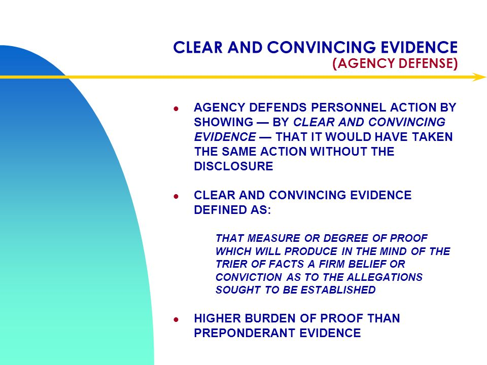 CLEAR AND CONVINCING EVIDENCE (AGENCY DEFENSE)