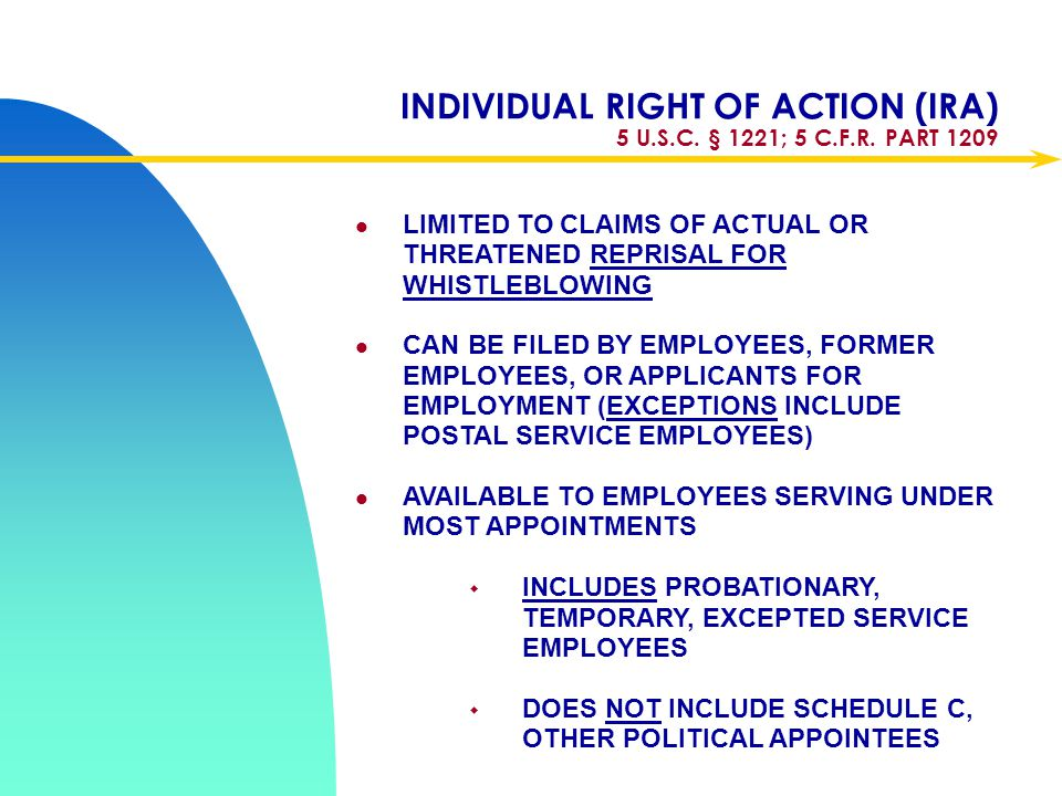 INDIVIDUAL RIGHT OF ACTION (IRA) 5 U.S.C. § 1221; 5 C.F.R. PART 1209