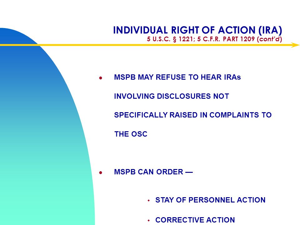 Apr-17 INDIVIDUAL RIGHT OF ACTION (IRA) 5 U.S.C. § 1221; 5 C.F.R. PART 1209 (cont'd)