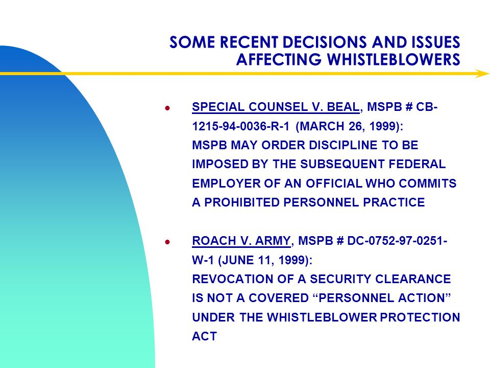 SOME RECENT DECISIONS AND ISSUES AFFECTING WHISTLEBLOWERS