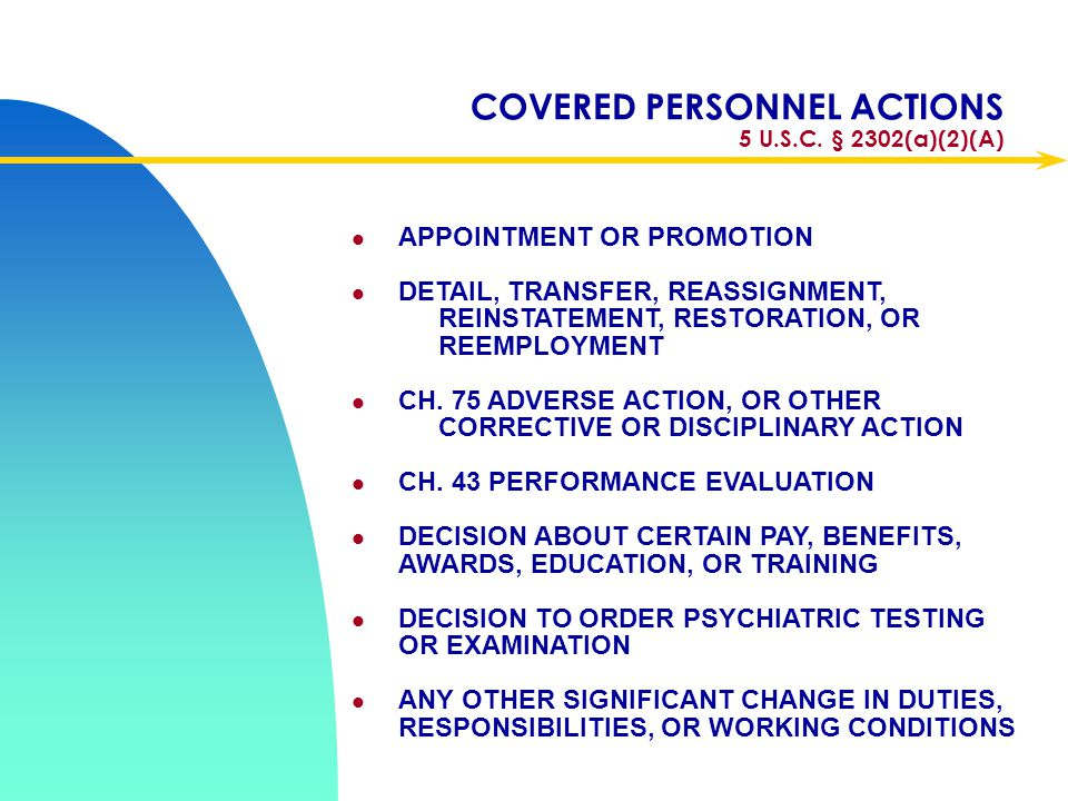 COVERED PERSONNEL ACTIONS 5 U.S.C. § 2302(a)(2)(A)