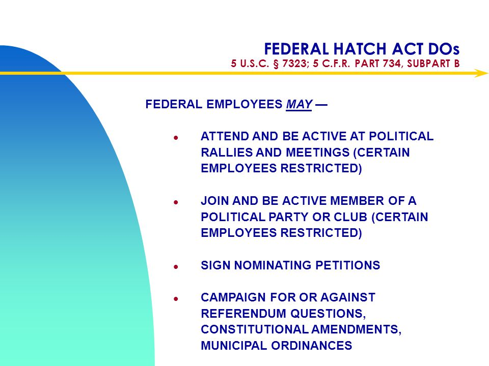 FEDERAL HATCH ACT DOs 5 U.S.C. § 7323; 5 C.F.R. PART 734, SUBPART B