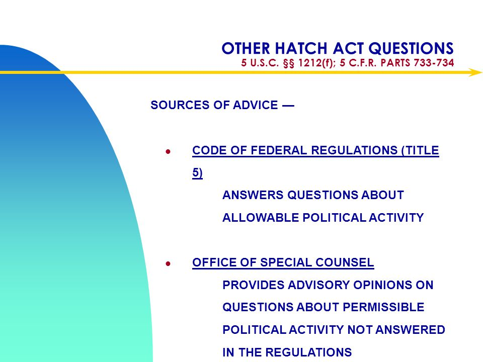 OTHER HATCH ACT QUESTIONS 5 U.S.C. §§ 1212(f); 5 C.F.R. PARTS 733-734