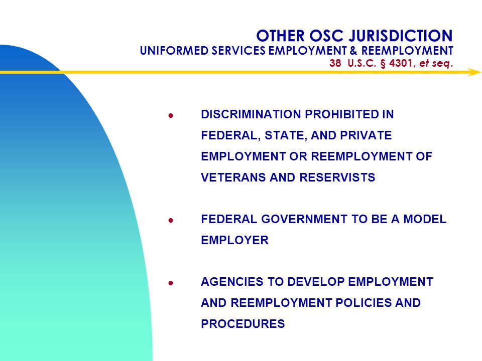 Apr-17 OTHER OSC JURISDICTION UNIFORMED SERVICES EMPLOYMENT & REEMPLOYMENT 38 U.S.C. § 4301, et seq.