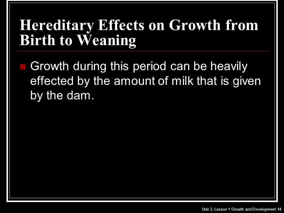 Hereditary Effects on Growth from Birth to Weaning