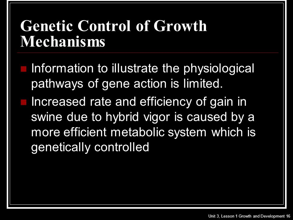 Genetic Control of Growth Mechanisms