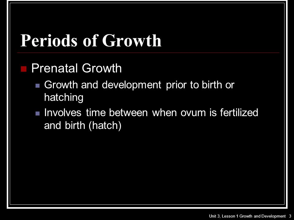 Unit 3, Lesson 1 Growth and Development