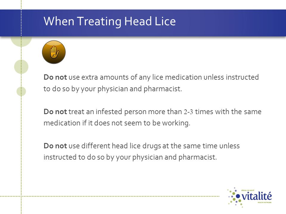 When Treating Head Lice