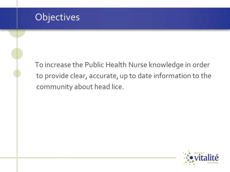 Objectives To increase the Public Health Nurse knowledge in order