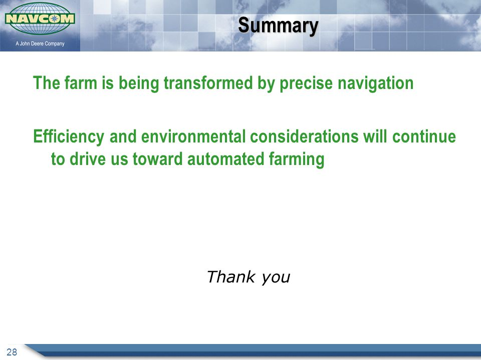 Summary The farm is being transformed by precise navigation