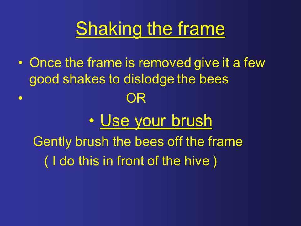 Shaking the frame Use your brush