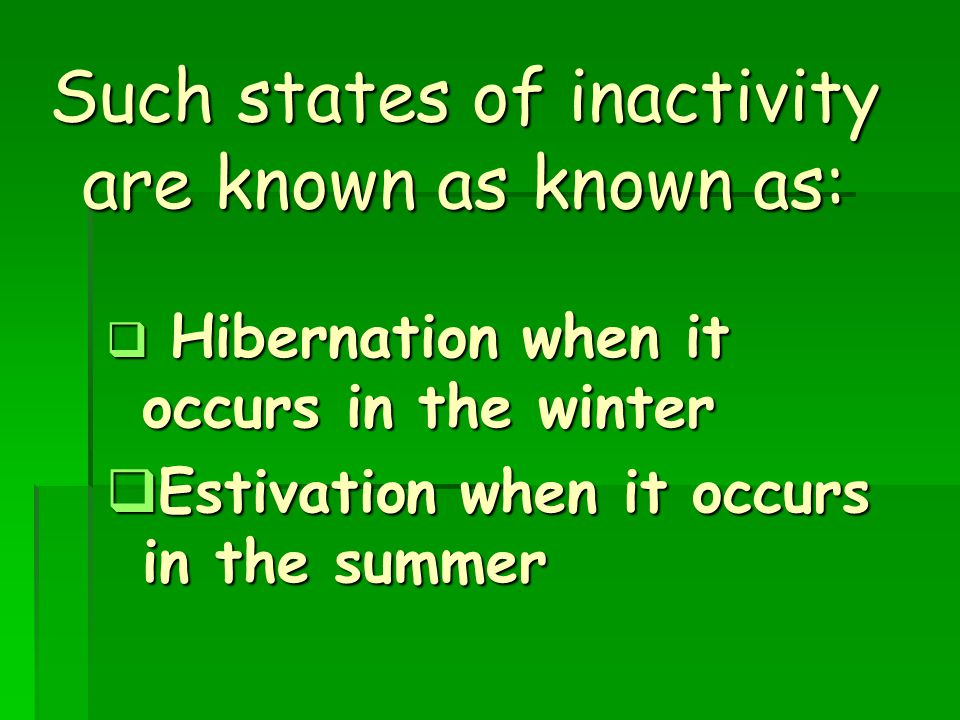 Such states of inactivity are known as known as: