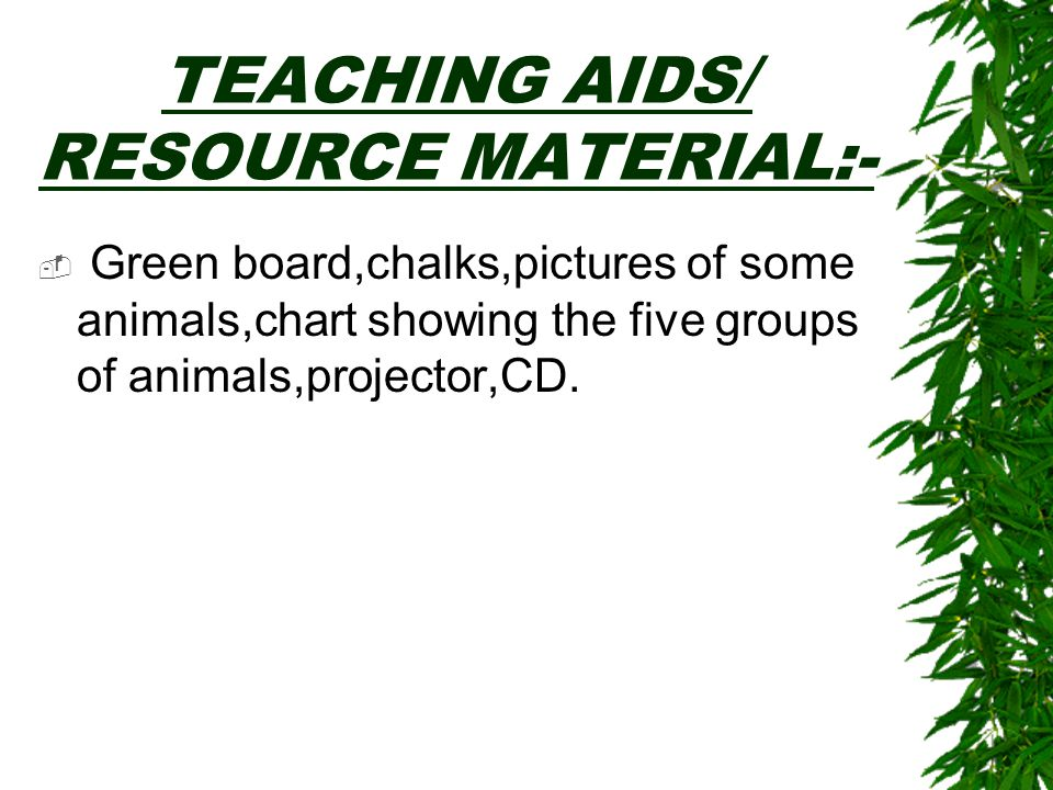 TEACHING AIDS/ RESOURCE MATERIAL:-