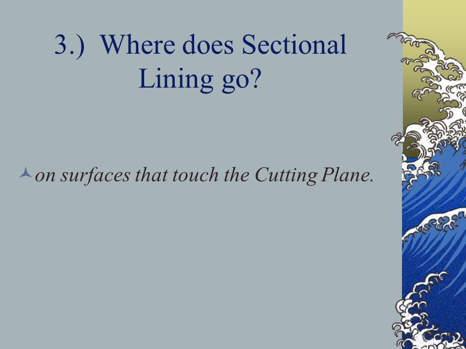 3.) Where does Sectional Lining go