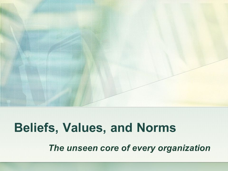Beliefs, Values, and Norms