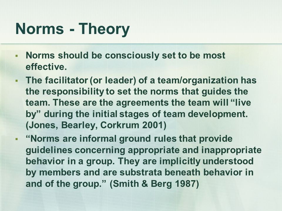 Norms - Theory Norms should be consciously set to be most effective.