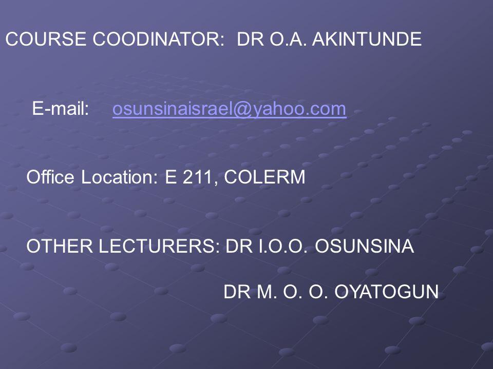 COURSE COODINATOR: DR O.A. AKINTUNDE