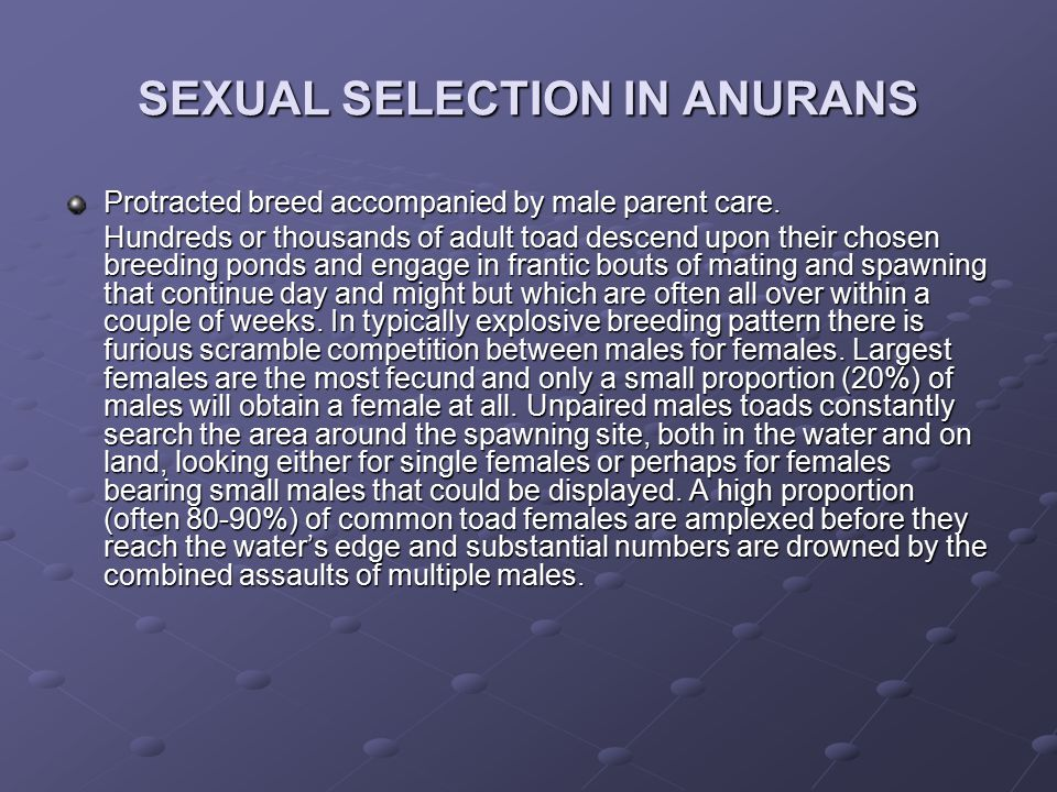 SEXUAL SELECTION IN ANURANS
