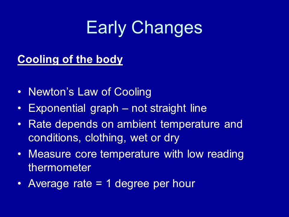 Early Changes Cooling of the body Newton's Law of Cooling