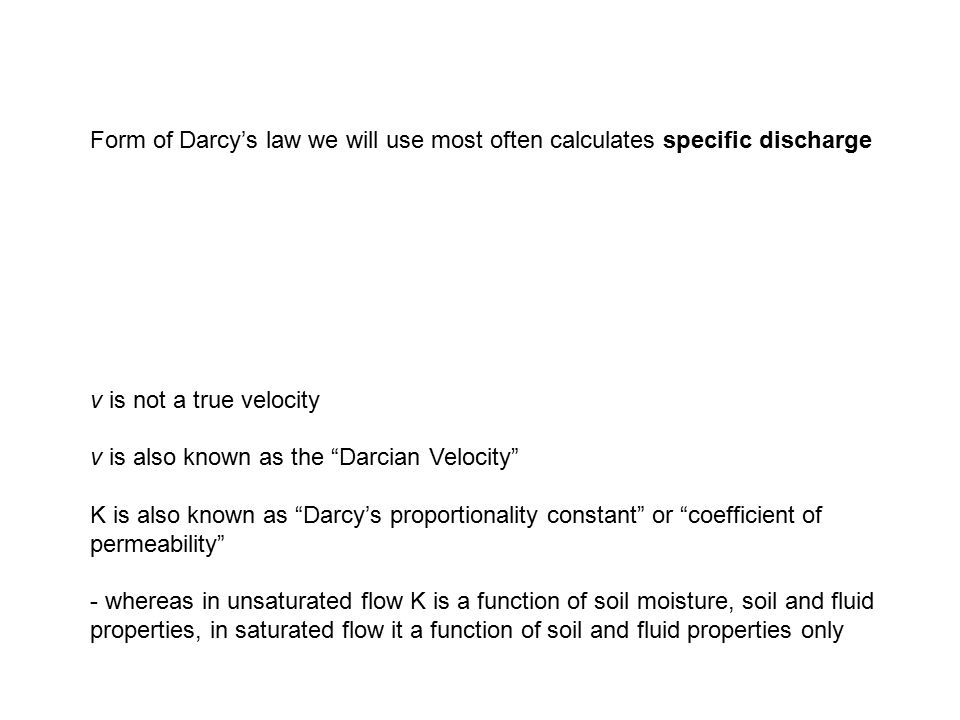 Form of Darcy's law we will use most often calculates specific discharge