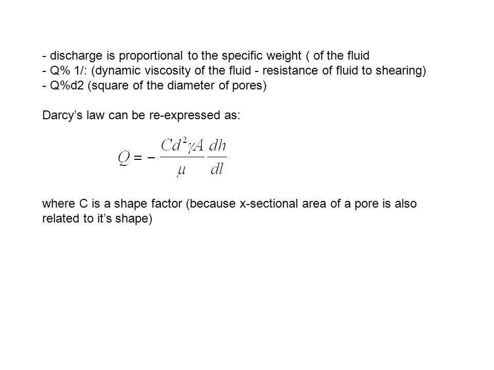 - discharge is proportional to the specific weight ( of the fluid