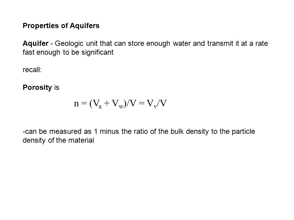 n = (Va + Vw)/V = Vv/V Properties of Aquifers
