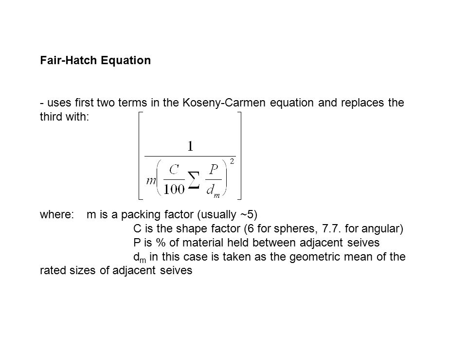 Fair-Hatch Equation - uses first two terms in the Koseny-Carmen equation and replaces the third with: