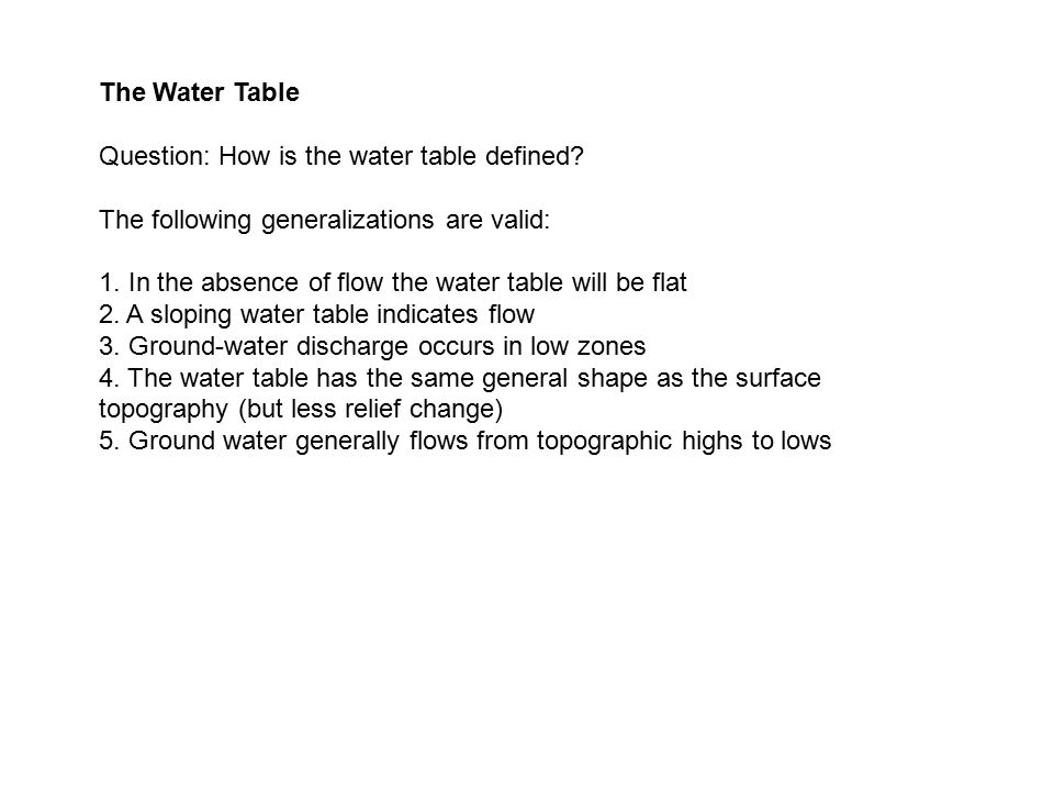 The Water Table Question: How is the water table defined The following generalizations are valid: