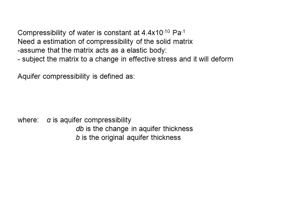 Compressibility of water is constant at 4.4x10-10 Pa-1