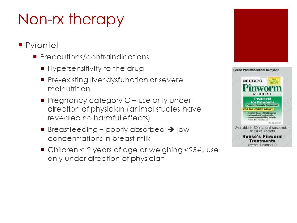 Non-rx therapy Pyrantel Precautions/contraindications