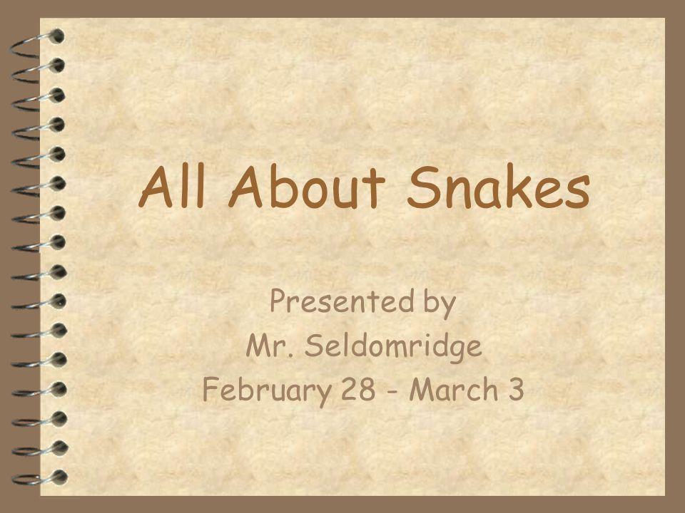 Presented by Mr. Seldomridge February 28 - March 3