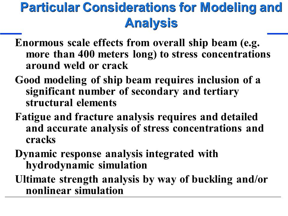 Particular Considerations for Modeling and Analysis