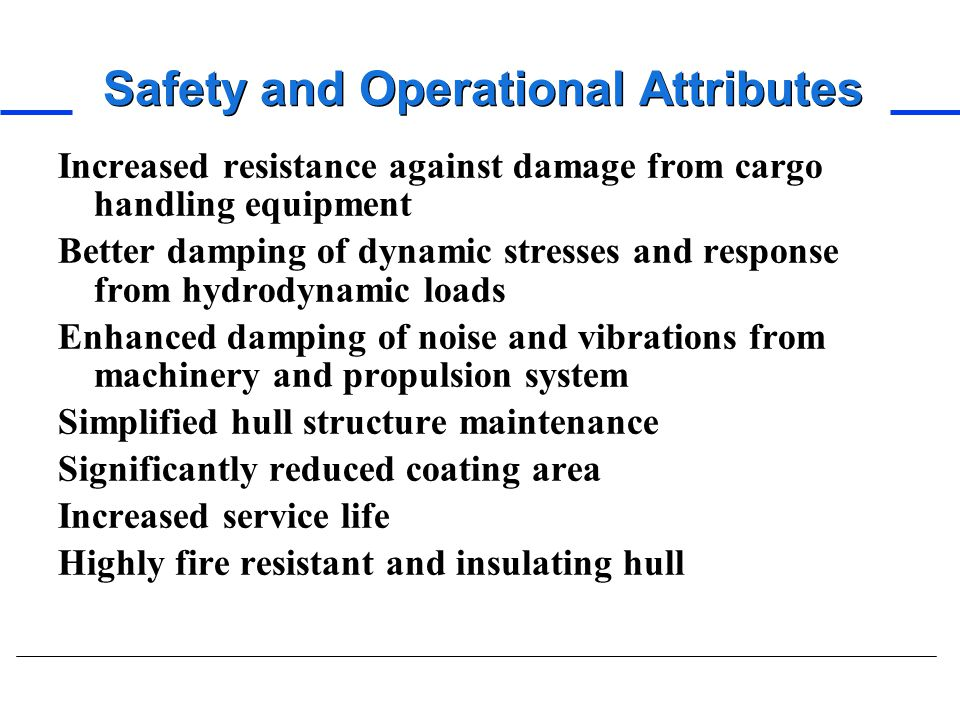 Safety and Operational Attributes
