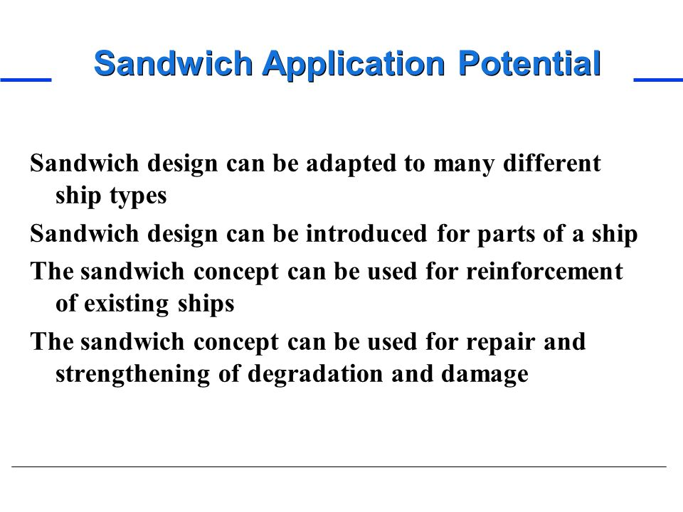 Sandwich Application Potential