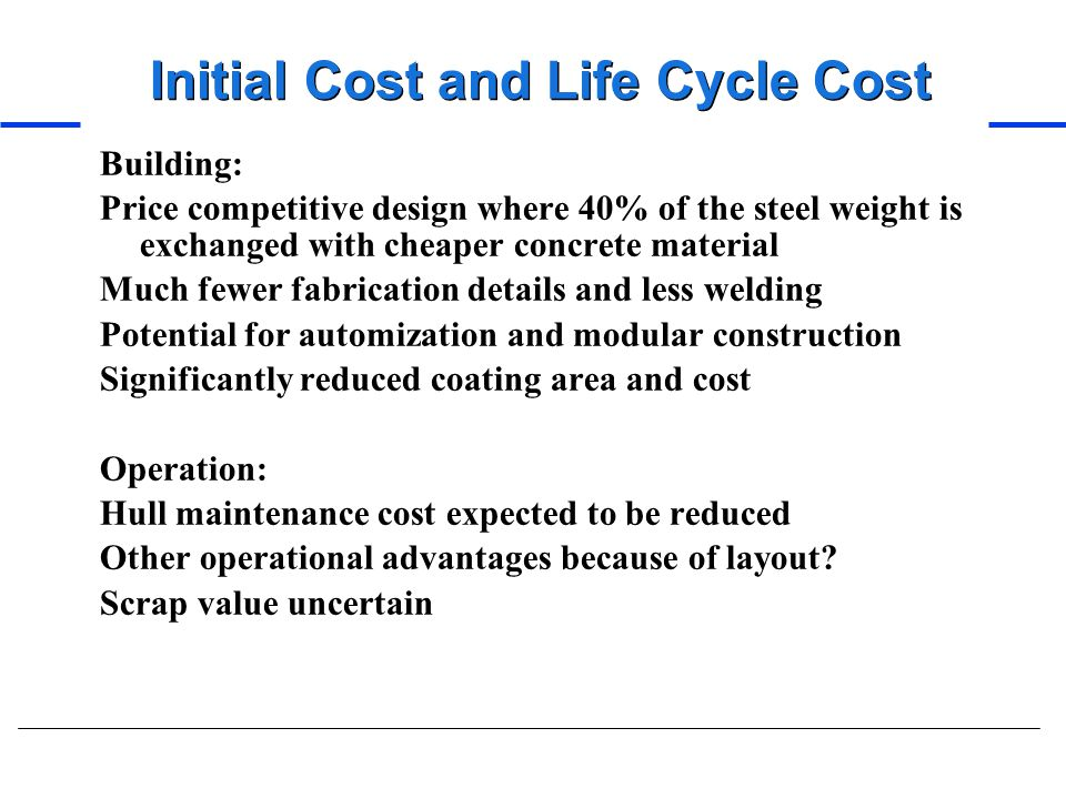 Initial Cost and Life Cycle Cost