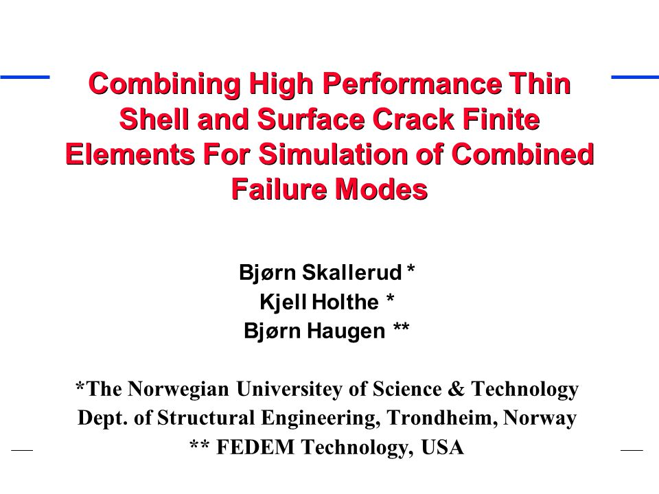 Combining High Performance Thin Shell and Surface Crack Finite Elements For Simulation of Combined Failure Modes