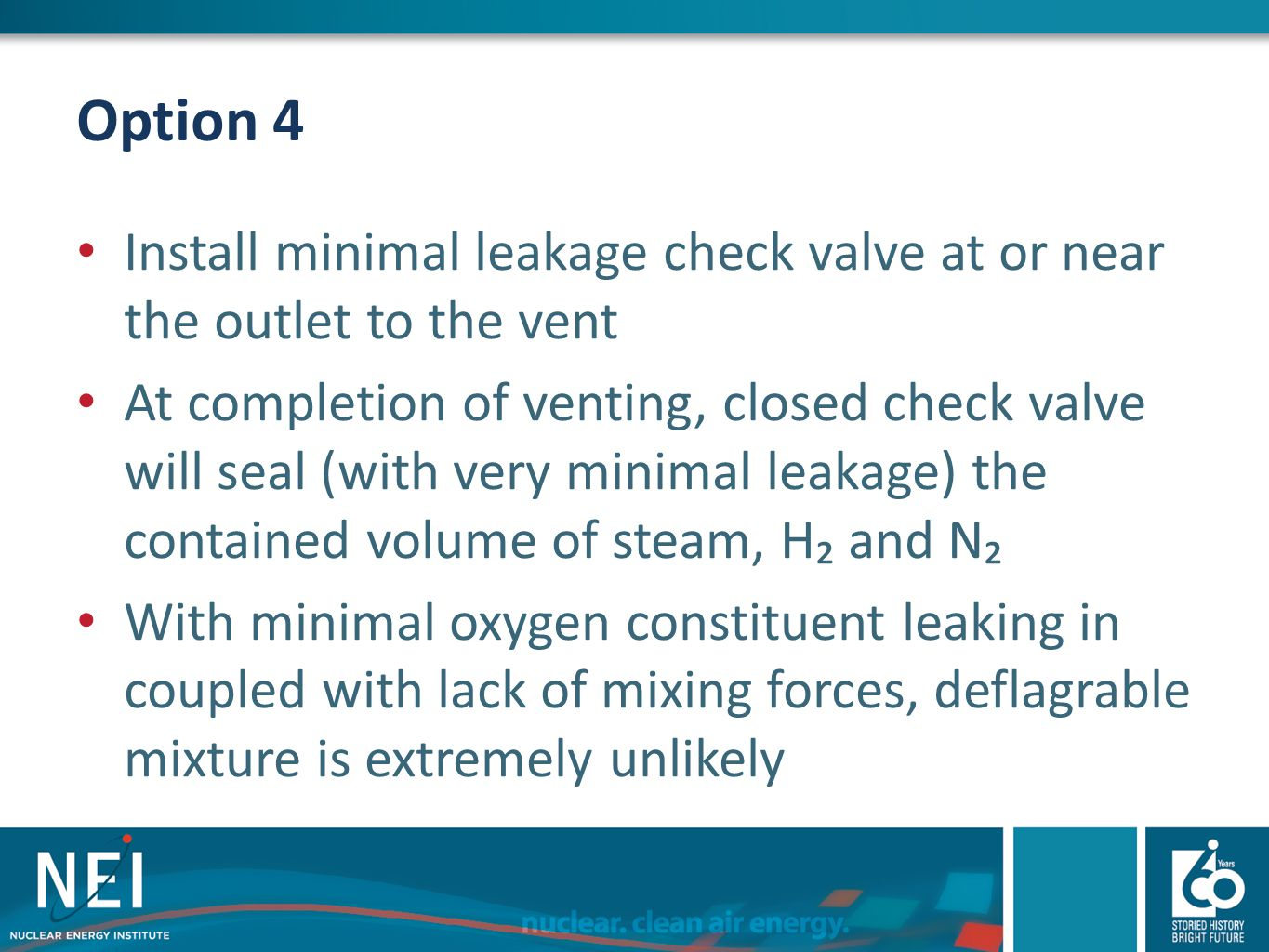 Option 4 Install minimal leakage check valve at or near the outlet to the vent.